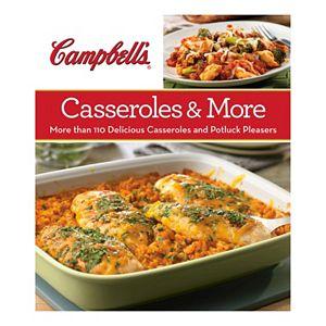 Publications International, Ltd.  Campbell's Casseroles & More Cookbook