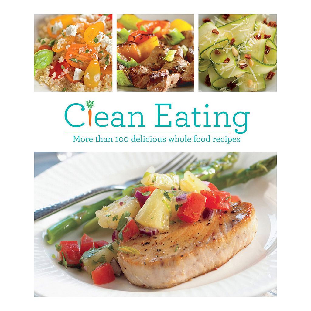 Publications International, Ltd. Clean Eating Cookbook