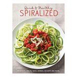 Publications International, Ltd. Quick & Healthy Spiralized Cookbook