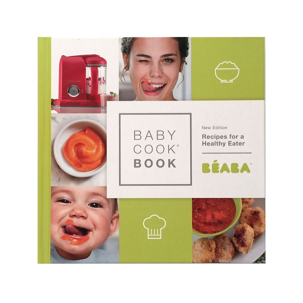 Beaba Baby Cook Book: Recipes for a Healthy Eater