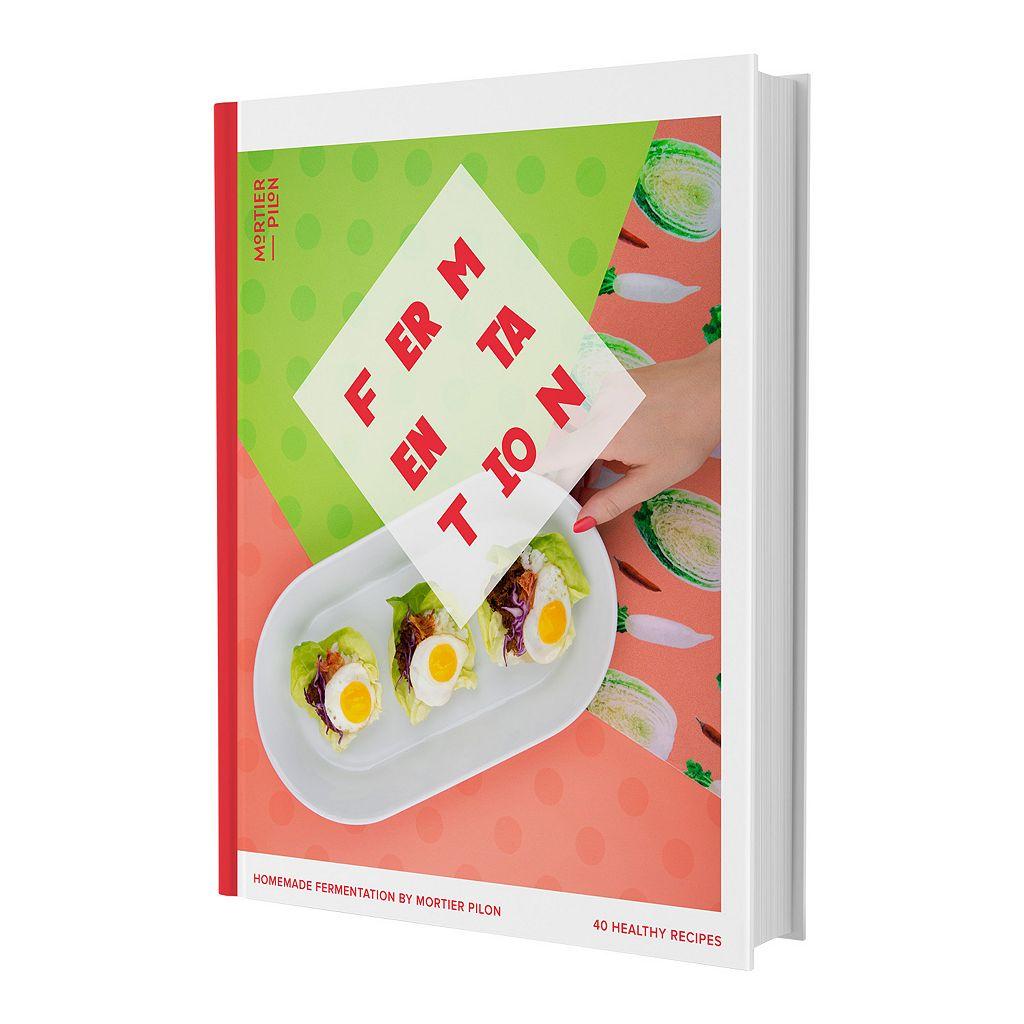 Mortier Pilon Homemade Fermentation Cookbook