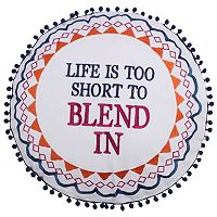 Levtex ''Life Is Too Short To Blend In'' Throw Pillow
