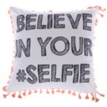 Levtex ''Believe In Your Selfie'' Throw Pillow
