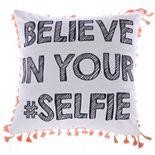 Levtex ''Believe In Your Selfie'' Throw Pillow
