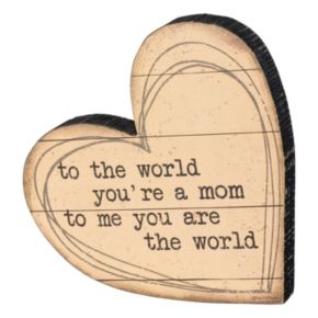 """""""To The World You're A Mom"""" Wood Table Decor"""
