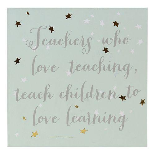 Belle Maison ''Teachers Who Love Teaching'' Box Sign Art