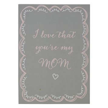 Belle Maison ''I Love That You Are My Mom'' Box Sign Art