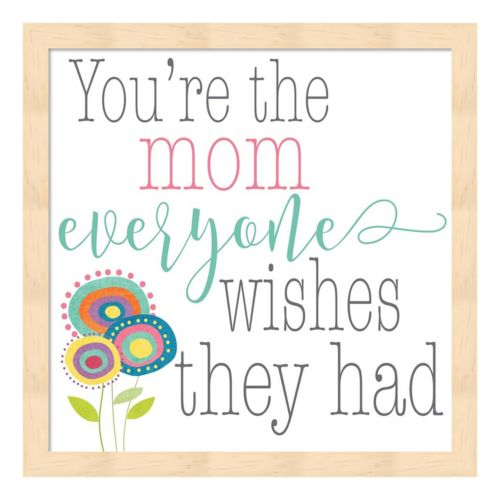 """""""You're The Mom"""" Framed Wall Art"""