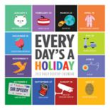 Every Day's A Holiday 2018 Daily Desk Calendar