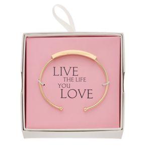 """Live The Life You Love"" Cuff Bracelet"