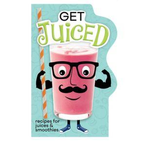 Publications International, Ltd. Get Juiced Recipe Book