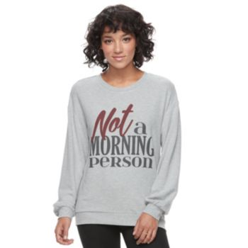 "Juniors' ""Not A Morning Person"" Graphic Sweatshirt"