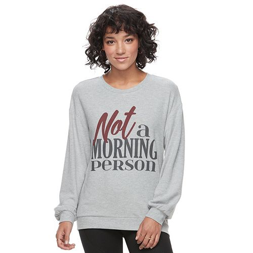 """Juniors' """"Not A Morning Person"""" Graphic Sweatshirt"""