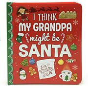 I Think My Grandpa Might Be Santa Padded Board Book by Cottage Door Press