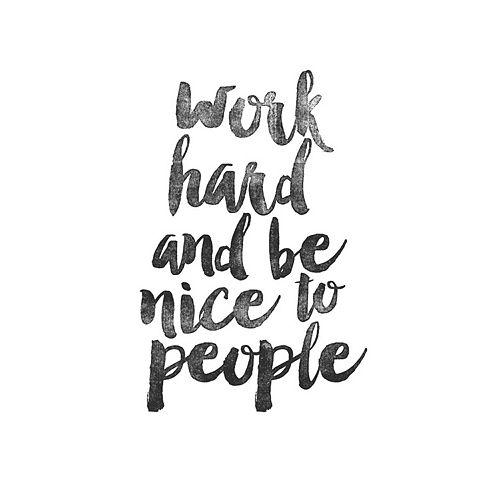 "Art.com ""Work Hard And Be Nice"" Wall Art Print"