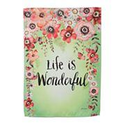 Evergreen 'Life Is Wonderful' Indoor / Outdoor Garden Flag