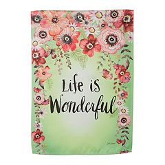 Evergreen 'Life Is Wonderful' Indoor / Outdoor Garden Flag