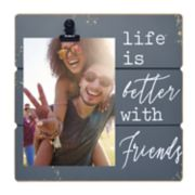 "New View ""Life Is Better With Friends"" 4"" x 6"" Clip Frame"
