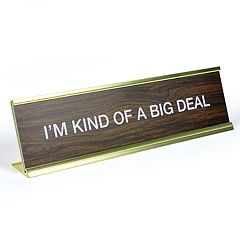 'I'm Kind Of A Big Deal' Desk Sign by Fred