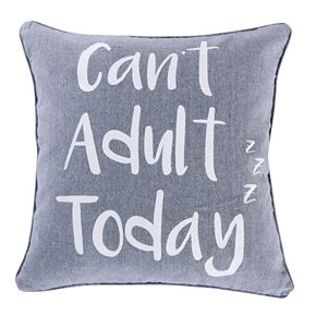 """Levtex """"Can't Adult Today"""" Throw Pillow"""