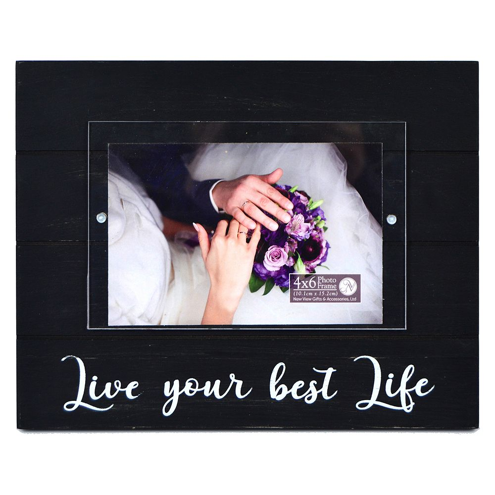 """New View """"Live Your Best Life"""" 4"""" x 6"""" Frame"""