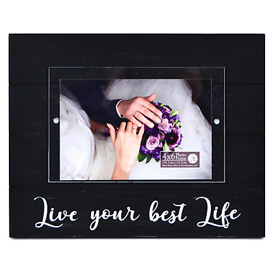 "New View ""Live Your Best Life"" 4"" x 6"" Frame"