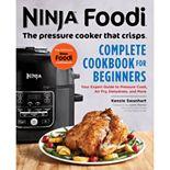 Ninja Foodi The Pressure Cooker That Crisps: Complete Cookbook for Beginners