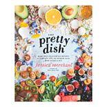 """""""The Pretty Dish"""" Cookbook"""
