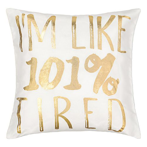 "Waverly Spree Lights Out Metallic ""I'm Like 101% Tired"" Decorative Pillow"
