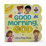 Good Morning, God Chunky Lift-A-Flap Book