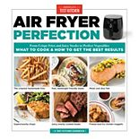 """Air Fryer Perfection"" Cookbook"