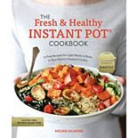 """The Fresh & Healthy Instant Pot"" Cookbook"