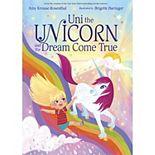 Uni the Unicorn and the Dream Come True by Penguin Random House
