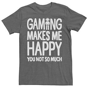 Men's Gaming Makes Me Happy You Not So Much Tee