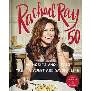 """""""Rachael Ray 50: Memories and Meals from a Sweet and Savory Life"""" Cookbook"""
