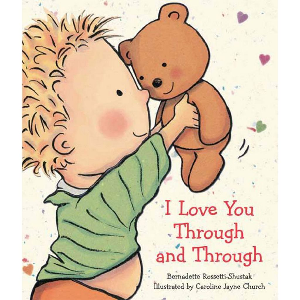 I Love You Through and Through Book by Bernadette Rossetti Shustak