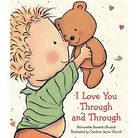 I Love You Through and Through Book by Bernadette Rossetti Shustak