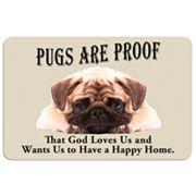 'Pugs are Proof'' Dog Floor Mat