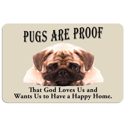 Pugs are Proof Dog Floor Mat