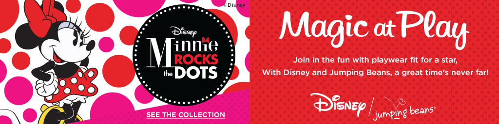 Minnie Rocks the Dots. Magic at Play. Join in the fun with playwear fit for a star. With Disney and Jumping Beans, a great time's never far! See the Collection.