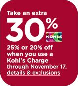 Take an extra thirty percent, twenty-five percent, or twenty percent off when you use a Kohl's Charge through November seventeenth.