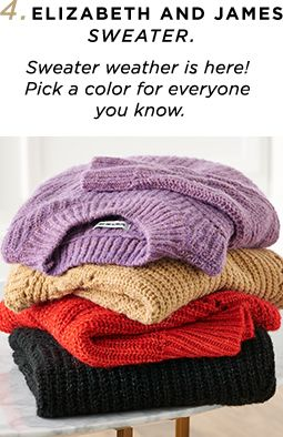 4. Elizabeth and James Sweater - 'Sweater weather is here. Pick a color for everyone you know.'