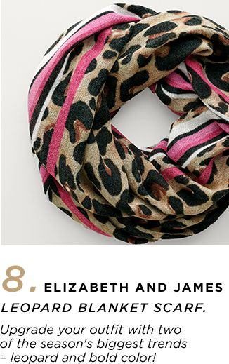 8. Elizabeth and James Leopard Blanket Scarf - 'Upgrade your outfit with two of the season's biggest trends – leopard and bold color.'