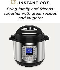 13. Instant Pot - 'Bring family and friends togetherwith great recipes and laughter.'