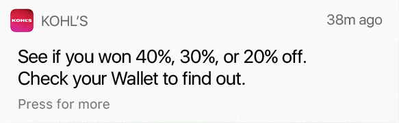 Kohl's—38m ago—See if you won 40%, 30%, or 20% off. Check your Wallet to find out.—Press for more