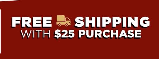 Free shipping with 25 dollar purchase