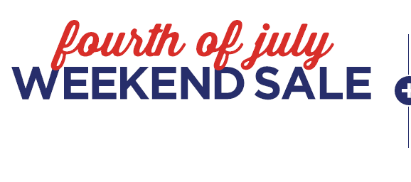 Fouth of July Weekend Sale
