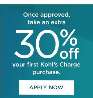 Once approved, take an extra 30% off your first Kohl's Charge purchase. Apply now.