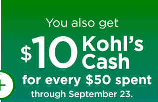 You also get $10 Kohl's Cash for every $50 spent through September 23.