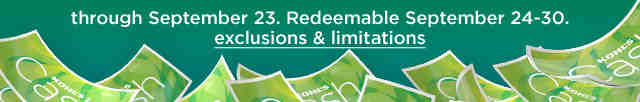 Redeemable September 24-30. Exclusions and limitations.
